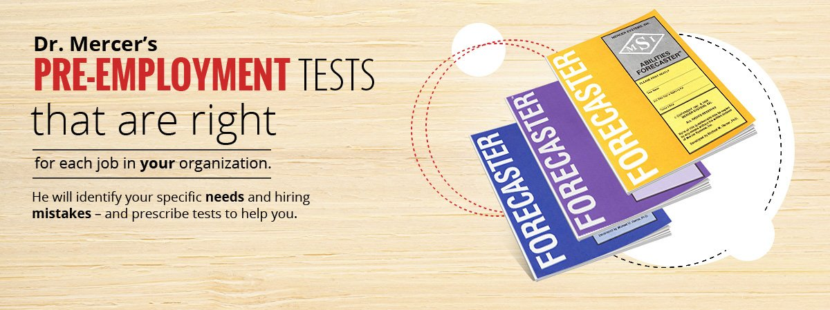 Pre-Employment Tests Designed by an Expert   Mercer Systems LLC